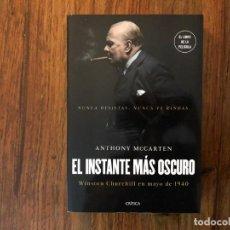 Libros de segunda mano: EL INSTANTE MÁS OSCURO. WINSTON CHURCHILL EN MAYO DE 1940. ANTHONY MCCARTEN. EDIT. CRÍTICA. HITLER.. Lote 206395048