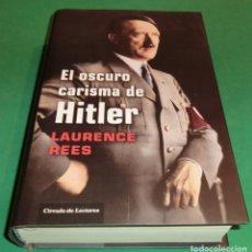 Libros de segunda mano: EL OSCURO CARISMA DE HITLER - LAURENCE REES (LIBRO NUEVO)...PERFECTO ESTADO!!!. Lote 206761387