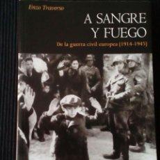 Libros de segunda mano: A SANGRE Y FUEGO. ENZO TRAVERSO. PUV 2009.. Lote 207008145