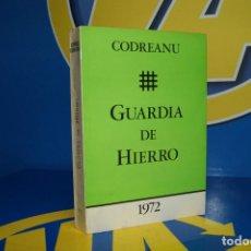 Libros de segunda mano: LIBRO GUARDIA DE HIERRO. EL FASCISMO RUMANO - CORNELIU CODREANU - BUEN ESTADO. Lote 207041851
