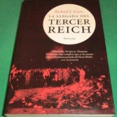 Libros de segunda mano: LA LLEGADA DEL TERCER REICH - RICHARD J. EVANS (LIBRO COMO NUEVO). Lote 207116998