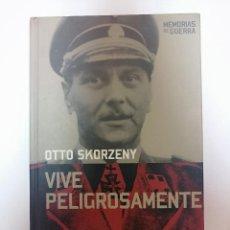 Libros de segunda mano: VIVE PELIGROSAMENTE, DE OTTO SKORZENY.. Lote 207136917