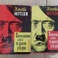 Libros de segunda mano: CONVERSACIONES SOBRE LA GUERRA Y LA PAZ ( ADOLFO HITLER 2 TOMOS ). Lote 207240330