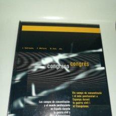 Libros de segunda mano: CONGRESO , LOS CAMPOS DE CONCENTRACIÓN Y EL MUNDO PENITENCIARIO EN ESPAÑA DURANTE GUERRA CIVIL .... Lote 207351523
