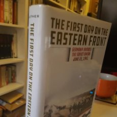 Libros de segunda mano: THE FIRST DAY ON THE EASTERN FRONT: GERMANY INVADES THE SOVIET UNION, JUNE 22, 1941 DE CRAIG LUTHER. Lote 207355067