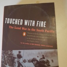 Libros de segunda mano: TOUCHED WITH FIRE: THE LAND WAR IN THE SOUTH PACIFIC DE ERIC M. BERGERUD. Lote 207355122