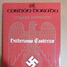 Libros de segunda mano: HITLERISMO ESOTÉRICO. EL CORDON DORADO.EDITORIAL SOLAR.. Lote 207468938