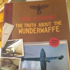 Libros de segunda mano: THE TRUTH ABOUT THE WUNDERWAFFE DE IGOR WITKOWSKI. Lote 207790183
