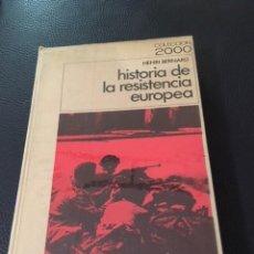 Libros de segunda mano: HISTORIA DE LA RESISTENCIA EUROPEA. HENRI BERNARD. NAZISMO. FASCISMO.. Lote 208293740