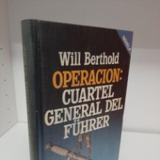 Libros de segunda mano: OPERACION: CUARTEL GENERAL DEL FURHER, WILL BERTHOLD, HISTORIA / HISTORY, PLAZA & JANES, 1984. Lote 208714843