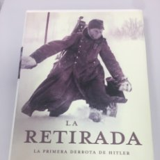Libros de segunda mano: LA RETIRADA. LA PRIMERA DERROTA DE HITLER. MICHAEL JONES. CRITICA 1 EDICIÓN. Lote 209321255