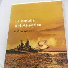 Libros de segunda mano: ANDREW WILLIAMS. LA BATALLA DEL ATLÁNTICO. MEMORIA CRÍTICA.. Lote 209322035