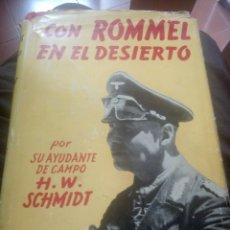 Libros de segunda mano: CON ROMMEL EN EL DESIERTO POR SU AYUDANTE DE CAMPO H.W. SCHMIDT/ ROMMEL / AFRICA KORPS. Lote 209740742