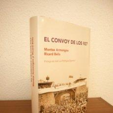 Libros de segunda mano: EL CONVOY DE LOS 927 (PLAZA & JANÉS, 2005) MONTSE ARMENGOU & RICARD BELIS. COMO NUEVO.. Lote 209790985