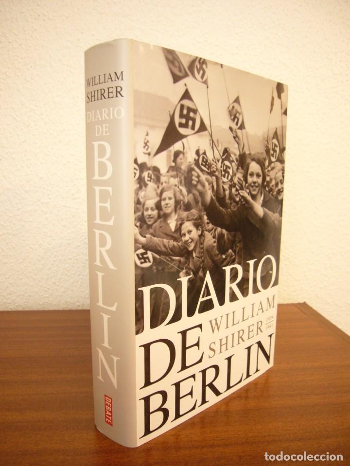 WILLIAM SHIRER: DIARIO DE BERLÍN 1934-1941 (DEBATE, 2008) TAPA DURA. COMO NUEVO. MUY RARO. (Libros de Segunda Mano - Historia - Segunda Guerra Mundial)