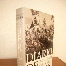 Libros de segunda mano: WILLIAM SHIRER: DIARIO DE BERLÍN 1934-1941 (DEBATE, 2008) TAPA DURA. COMO NUEVO. MUY RARO.. Lote 288029088