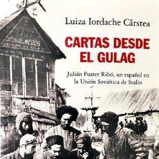 Libros de segunda mano: CARTAS DESDE EL GULAG. LUIZA IORDACHE CÂRSTEA. RÚSTICA CON IMÁGENES DEL ARCHIVO FAMILIAR. Lote 209840160