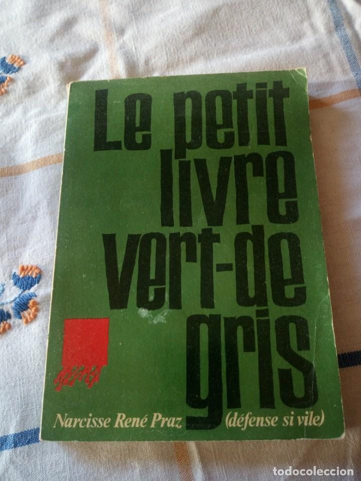 LE PETIT LIVRE VERT-DE GRIS NARCISSE RENÉ PRAZ,1973 EN FRANCES (Libros de Segunda Mano - Historia - Segunda Guerra Mundial)