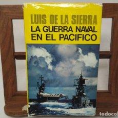 Libros de segunda mano: LA GUERRA NAVAL EN EL PACIFICO. PRIMERA EDICIÓN 1979. LUIS DE LA SIERRA.. Lote 210194751