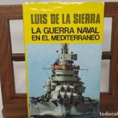 Libros de segunda mano: LA GUERRA NAVAL EN EL MEDITERRÁNEO. PRIMERA EDICIÓN 1976. LUIS DE LA SIERRA.. Lote 210194905