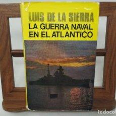 Libros de segunda mano: LA GUERRA NAVAL EN EL ATLÁNTICO. PRIMERA EDICIÓN 1974. LUIS DE LA SIERRA.. Lote 210194993