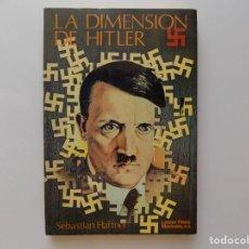 Libros de segunda mano: LIBRERIA GHOTICA. SEBASTIAN HAFFNER. LA DIMENSIÓN DE HITLER. 1980.. Lote 210797132