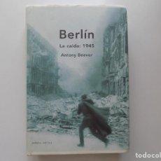 Libros de segunda mano: LIBRERIA GHOTICA. ANTONY BEEVOR. BERLIN. LA CAIDA:1945. MEMORIA CRITICA. 2003. FOLIO MENOR.ILUSTRADO. Lote 211512571