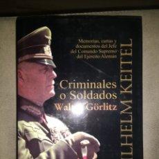 Libros de segunda mano: CRIMINALES O SOLDADOS. WILHELM KEITEL. WALTER GÖRLITZ (ED.). Lote 211562740