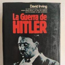 Libros de segunda mano: LA GUERRA DE HITLER - DAVID IRVING - PLANETA ESPEJO DEL MUNDO 1ª EDICIÓN NOVIEMBRE 1978. Lote 211702881