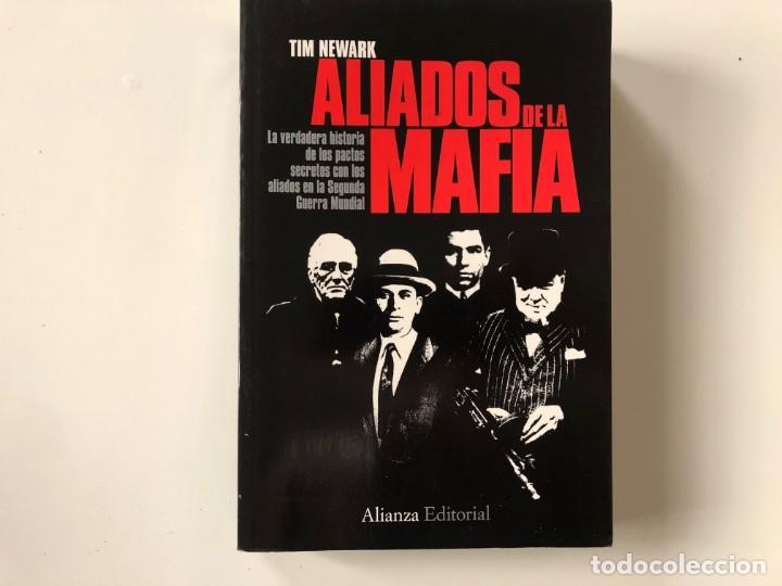 ALIADOS DE LA MAFIA. TIM NEWARK. ALIANZA EDITORIAL.SEGUNDA GUERRA MUNDIAL (Libros de Segunda Mano - Historia - Segunda Guerra Mundial)