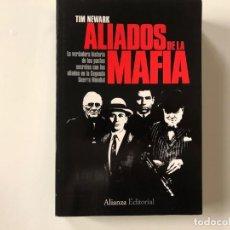 Libros de segunda mano: ALIADOS DE LA MAFIA. TIM NEWARK. ALIANZA EDITORIAL . SEGUNDA GUERRA MUNDIAL.. Lote 211827801