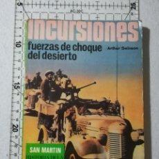 Libros de segunda mano: INCURSIONES. FUERZAS DE CHOQUE DEL DESIERTO. A. SWINSON. SAN MARTÍN - CAMPAÑAS 3. Lote 212227090