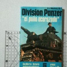 Libros de segunda mano: DIVISIÓN PANZER EL PUÑO ACORAZADO. K. J. MACKSEY. SAN MARTÍN - ARMAS 16. Lote 212227238