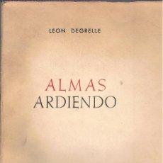 Libros de segunda mano: ALMAS ARDIENDO. NOTAS DE PAZ, DE GUERRA Y DE EXILIO. TRADUCCIÓN Y PRÓLOGO DE GREGORIO MARAÑÓN.. Lote 212277333