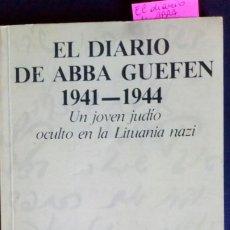 Libros de segunda mano: EL DIARIO DE ABBA GUEFEN 1941-1944. UN JOVEN JUDÍO OCULTO EN LA LITUANIA NAZI. Lote 212375718