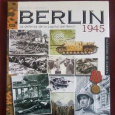 Libros de segunda mano: BERLIN 1945 DE ANTONIO CARRASCO ED. ALMENA MADRID 2010. Lote 212474556