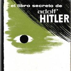 Libros de segunda mano: EL LIBRO SECRETO DE ADOLF HITLER: RAZA Y DESTINO. Lote 212543178