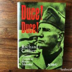 Libros de segunda mano: DUCE! DUCE!. ASCENSO Y CAIDA DE BENITO MUSSOLINI. RICHARD COLLIER . ACERVO. FASCISMO. Lote 212674357