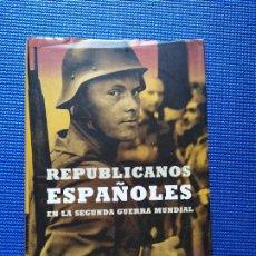Livres d'occasion: REPUBLICANOS ESPAÑOLES EN LA SEGUNDA GUERRA MUNDIAL EDUARDO PONS PRADES. Lote 213239155