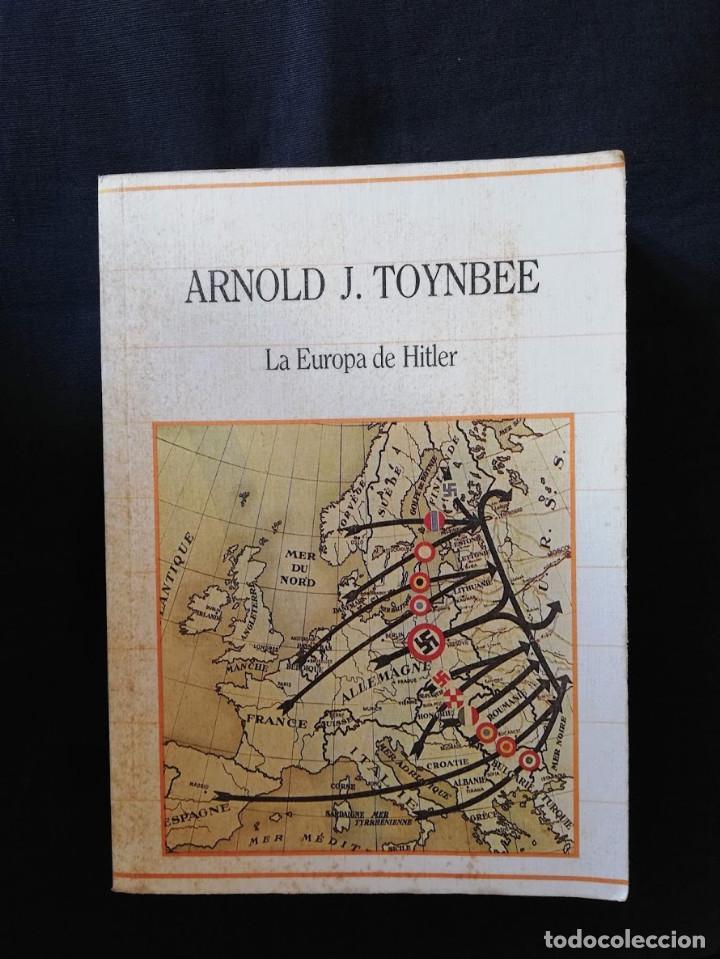 LA EUROPA DE HITLER - ARNOLD J. TOYNBEE (Libros de Segunda Mano - Historia - Segunda Guerra Mundial)