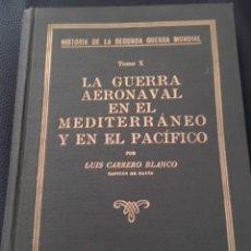 Libros de segunda mano: LA GUERRA AERONAVAL EN EL MEDITERRANEO Y EN EL PACÍFICO. LUIS CARRERO BLANCO.. Lote 213607690