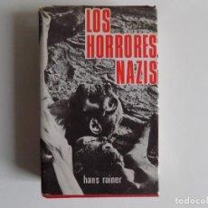 Libros de segunda mano: LIBRERIA GHOTICA. HANS RAINER. LOS HORRORES NAZIS. 1971. MUY ILUSTRADO. PRIMERA EDICIÓN. Lote 213769408