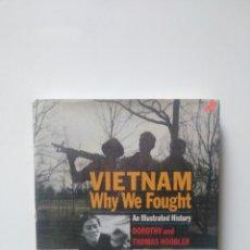 Libros de segunda mano: VIETNAM WHY WE FOUGHT. DOROTHY AND THOMAS HOOBLER.. Lote 213805378