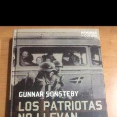 Libros de segunda mano: MEMORIAS DE GUERRA LOS PATRIOTAS NO LLEVAN UNIFORME. Lote 213882491