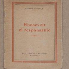 Libros de segunda mano: ROOSEVELT EL RESPONSABLE. GEORGE DU BREUIL. EDICIONES DE LA BOUSSOLE. MARSEILLE. Lote 213997816