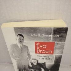 Libros de segunda mano: EVA BRAUN. UNA VIDA CON HITLER. Lote 278559298