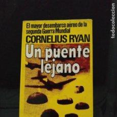 Libros de segunda mano: UN PUENTE LEJANO - CORNELIUS RYAN. LOTE RESERVADO. Lote 214960198