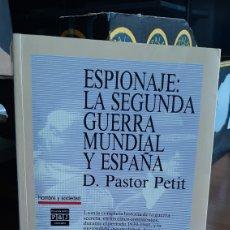Libros de segunda mano: LIBRO-ESPIONAJE: LA SEGUNDA GUERRA MUNDIAL Y ESPAÑA PASTOR PETIT PLAZA & JANES 1990. Lote 215382886