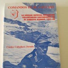 Libros de segunda mano: COMANDOS EN EL CAUCASO: LA UNIDAD ESPECIAL BERGMANN, VOLUNTARIOS CAUCASIANOS DE CARLOS CABALLERO. Lote 215694607