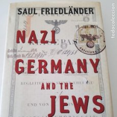 Libros de segunda mano: NAZI GERMANY AND THE JEWS: THE YEARS OF PERSECUTION, 1933-1939 V. 1 DE SAUL FRIEDLANDER. Lote 215695231